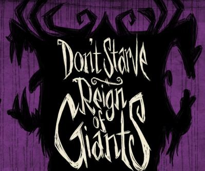 饥荒:巨人的统治 Don't Starve: Reign of Giants