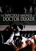 德科医生的传染疯病 The Infectious Madness of Doctor Dekker