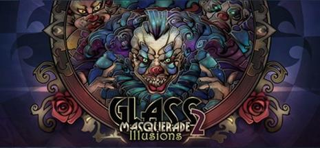 玻璃假面 2:幻觉 Glass Masquerade 2: Illusions