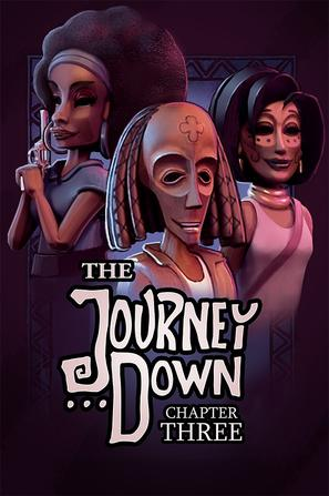 一路向下:第三章 The Journey Down: Chapter Three