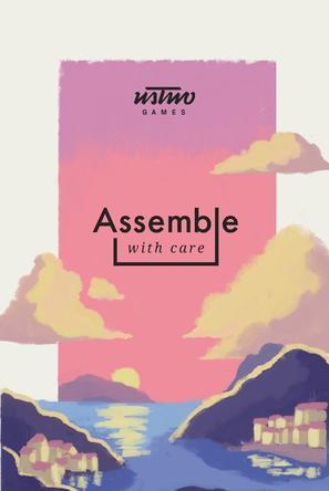 小心装配 Assemble with Care