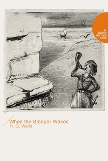 When the Sleeper Wakes(当睡者醒来时)