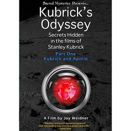 Kubrick's Odyssey - Secrets Hidden in the Films of Stanley Kubrick