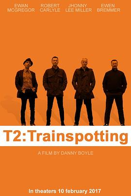 猜火车2 T2 Trainspotting