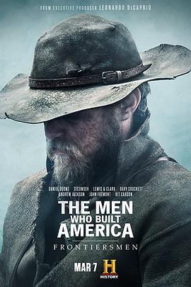 美国商业大亨传奇:拓荒者 the Men Who Built America-Frontiersmen