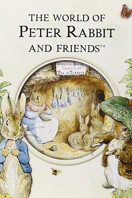 彼得兔和朋友们的世界 The World of Peter Rabbit and Friends