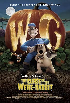 超级无敌掌门狗:人兔的诅咒 Wallace & Gromit: The Curse of the Were-Rabbit
