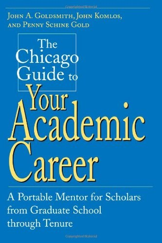 The Chicago Guide to Your Academic Career