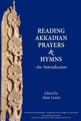 Akkadian Prayers and Hymns