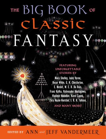 The big book of classic fantasy : the ultimate collection
