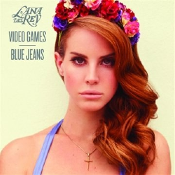 Lana Del Rey - Video Games / Blue Jeans