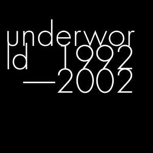 Underworld - Anthology 1992-2002