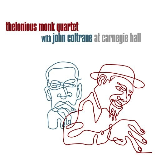 Thelonious Monk... - Thelonious Monk Quartet with John Coltrane at Carnegie Hall