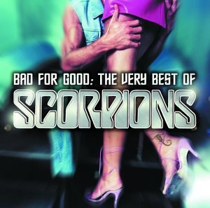 Bad For Good The Very Best Of Scorpions
