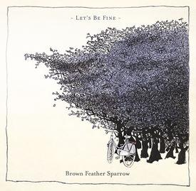 Brown Feather Sparrow - Let's Be Fine