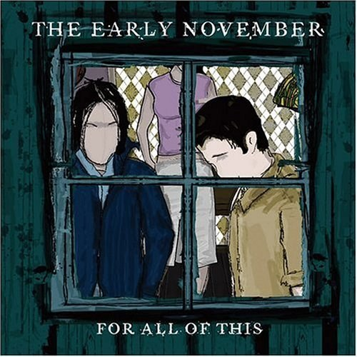 The Early November - For All of This
