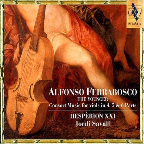 Alfonso (ii) Ferrabosco... - Alfonso Ferrabosco, The Younger: Consort Music to the Viols in 4, 5, & 6 Parts