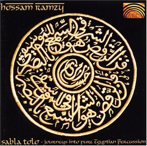 Hossam Ramzy - Sabla Tolo: Journeys into Pure Egyptian Percussion