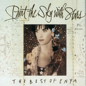 Enya... - Paint the Sky with Stars:  The Best of Enya