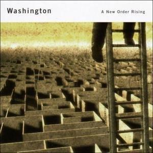 Washington - A New Order Rising