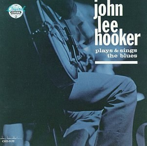 John Lee Hooker Plays and Sings the Blues