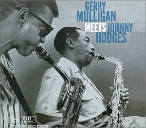 Gerry Mulligan... - Gerry Mulligan Meets Johnny Hodges