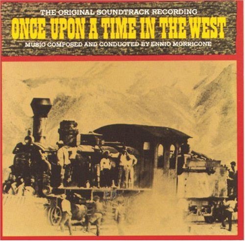 Ennio Morricone - Once Upon A Time In The West: The Original Soundtrack Recording
