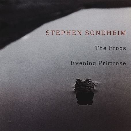 The Frogs / Evening Primrose (2001 Studio Cast)