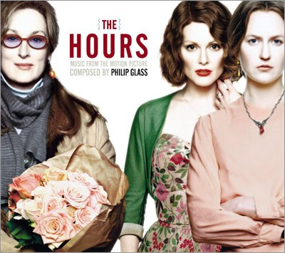 Philip Glass - The Hours (Music From The Motion Picture)