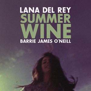 Lana Del Rey... - Summer Wine