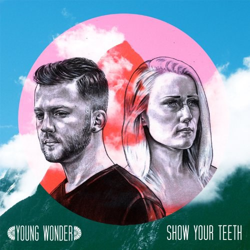 Young Wonder + Show Your Teeth