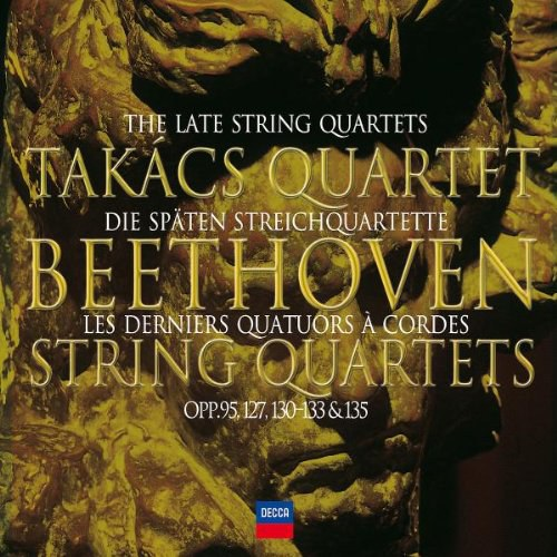 Takacs Quartet - Beethoven: The Late String Quartets Op.95, 127, 130-133 & 135