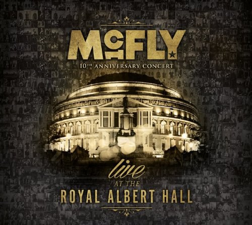 Mcfly - Live at the Royal Albert Hall-10th Anniversary