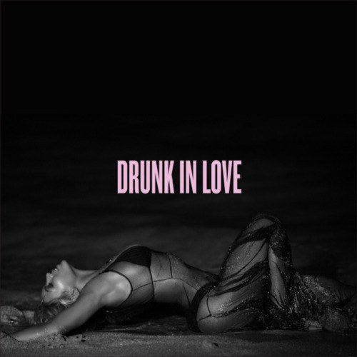 碧昂丝 Beyoncé... - Drunk in Love