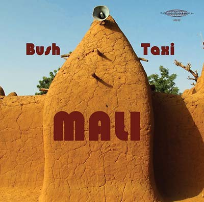 Bush Taxi Mali: Field Recordings from Mali