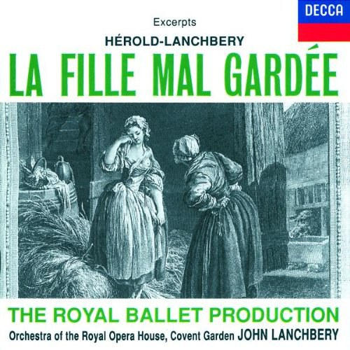 Orchestra of the Royal Opera House Covent Garden... - La Fille Mal Gardee - Excerpts