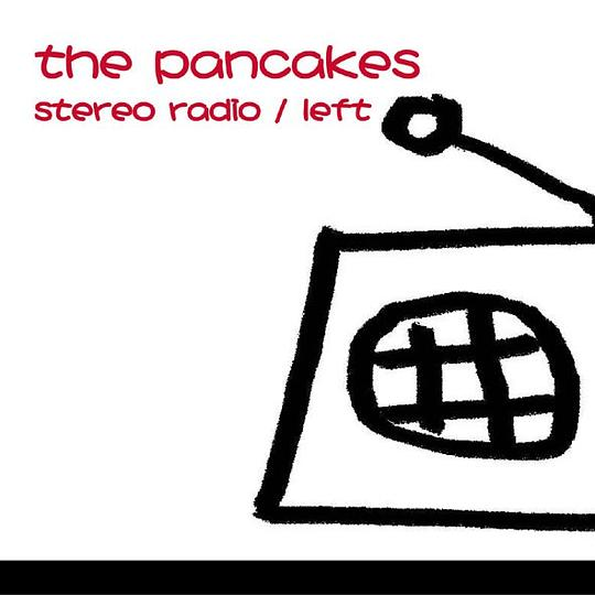 The Pancakes - stereo radio / left