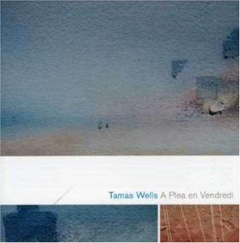 Tamas Wells - A Plea En Vendredi
