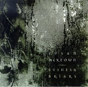 Susan McKeown - Bushes & Briars