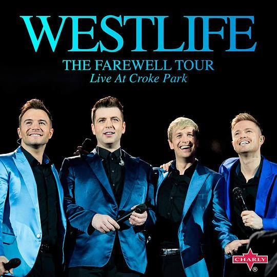 Westlife - The Farewell Tour: Live at Croke Park