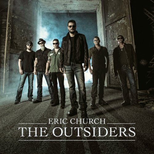埃里克·彻奇 Eric Church - The Outsiders