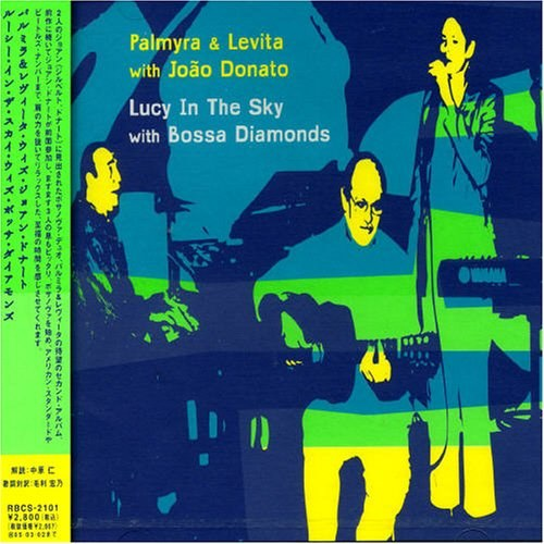 Palmyra & Levita... - Lucy in the Sky with Bossa Diamonds