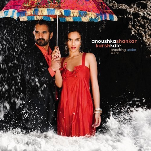 anoushka shankar & karsh kale - Breathing Under Water