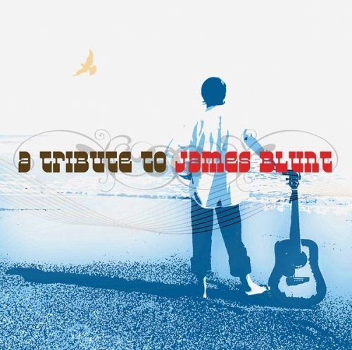 Tribute to James Blunt - A Tribute to James Blunt