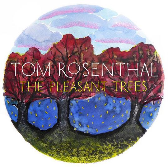 Tom Rosenthal - The Pleasant Trees