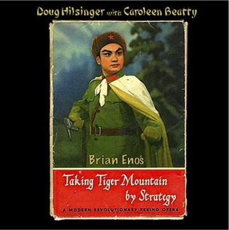 Doug Hilsinger with Caroleen Beatty - Brian Eno's Taking Tiger Mountain by Strategy 智取威虎山
