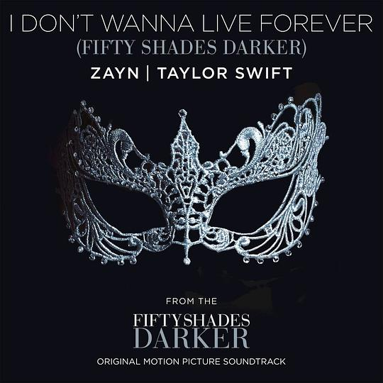 泰勒·斯威芙特 Taylor Swift... - I Don't Wanna Live Forever (Fifty Shades Darker)