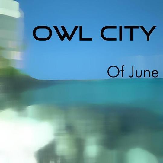 Owl City - Of June