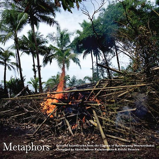 APICHATPONG WEERASETHAKUL - Metaphors/Selected Soundworks from the Cinema of Apichatpong
