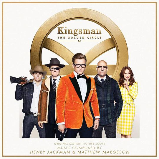 Henry Jackman... - Kingsman: The Golden Circle
